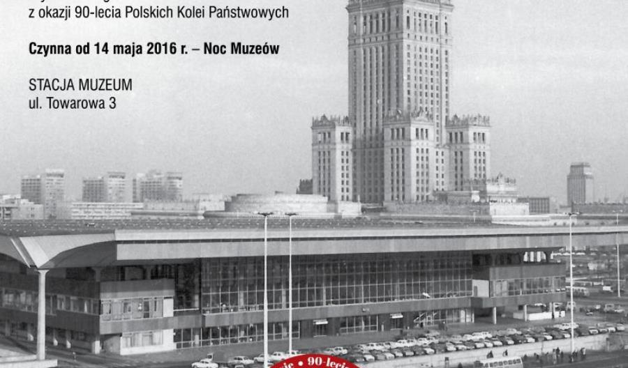 Zobacz Dworce Główne Warszawy na wystawie