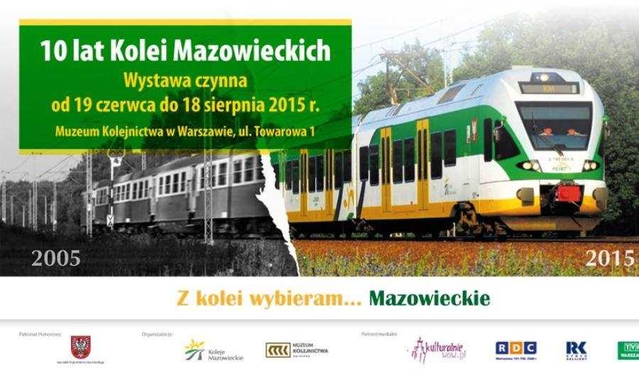 Wystawa 10 lat Kolei Mazowieckich wMuzeum Kolejnictwa