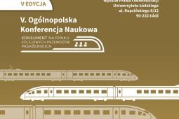 """V. edycja Konferencji """"Konsument na rynku kolejowych przewozów pasażerskich"""" (9 maja 2018 r.)"""
